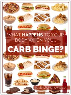 What Happens To Your Body When You Carb Binge?   healthylivinghowto.com