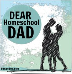 Dear Homeschool Dad, I'm writing you this letter for a very important reason. Why, you ask? Because your wife . . . she's exhausted. #homeschool