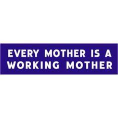 YES! I've been a 'stay at home' mom, and a 'go to work' mom and 'stay at home' mom is waaaaaay harder.