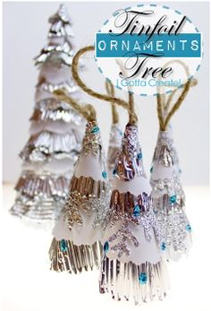 I Gotta Create!: Tinfoil Tree Ornaments