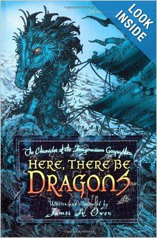 Here, There Be Dragons (Chronicles of the Imaginarium Geographica, The): James A. Owen: 9781416912286: Amazon.com: Books
