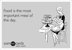 Food is the most important meal of the day.
