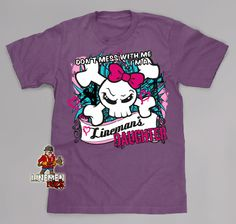Don't Mess With Me – Linemen Rock - Lineman Shirts