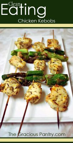 Clean Eating Chicken Kebobs #CleanEating #EatClean #CleanEatingRecipes