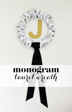 We love this Monogram Laurel Wreath from The Hunted Interior! Click through for the step-by-step instructions.