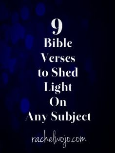 9 Bible Verses to bring light in the darkness