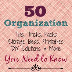Diy Projects: 50 Organization Tips, Ideas, Printables, Hacks and More diy organization tips, diy ideas, organ idea, diy solut, organizational printables, organizations, 50 organ, house cleaning hacks, storage ideas