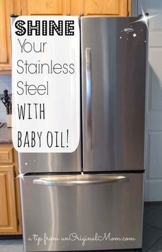 How to shine your stainless steel appliances with baby oil - not only does it work, it helps to repel fingerprints and smudges!