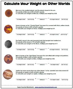 Space & Math Worksheet - Calculate your weight on other planets!  Link:  http://www.superteacherworksheets.com/space/weight-on-planets_WMTZF.pdf