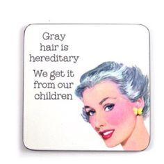 Grey hair.... grey hair, gray hair, funni stuff, laugh, age, children, humor, silver fox, true stories