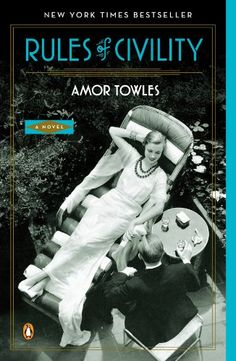 Rules of Civility: A Novel by Amor Towles: 'A sophisticated and entertaining debut novel about an irresistible young woman with an uncommon sense of purpose. ' #Books #Fiction