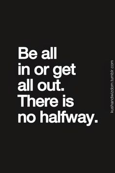 Be all in!