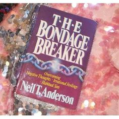 The Bondage Breaker®: Overcoming *Negative Thoughts *Irrational Feelings *Habitual Sins: Neil T. Anderson: 9780736918145: Amazon.com: Books