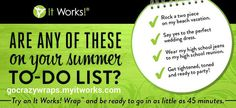 What's on your summer todo list?  Lose weight, feel great and look fabulous with It Works!  Save  up to 45% off retail at https://gocrazywraps.myitworks.com. todo list, skinni wrap, body wraps, summer list, bikini ready, messag, workout fitness, boxes, crazi wrap