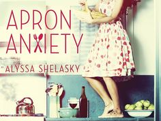 Apron Anxiety by Alyssa Shelasky #ReignMagazine