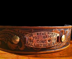 "Interchangeable cuff ""Do what makes you happy-Be done with all the rest!"""