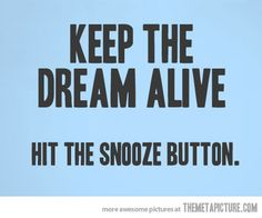 Keep the dream alive!