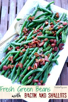 Fresh Green Beans with Bacon and Shallots from NoblePig.com