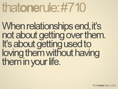 that one rule... when relationships end...   #moving on