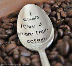 Too cute! I almost Love You More Than Coffee TM  Humorous by jessicaNdesigns, $18.00