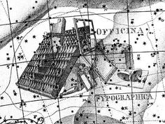 """Officina Typographica (Printing Office). Now obsolete constellation invented by Johann Bode for his star atlas Uranographia. Mona Evans, """"Bode and Bode's Law"""" http://www.bellaonline.com/articles/art42694.asp"""