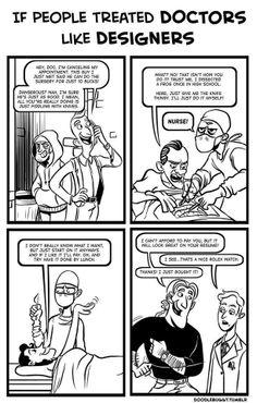 If Doctors Were Treated Like Designers. Doodlebuggy.