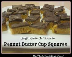 Sugarfree/Grainfree Peanut Butter Cup Squares http://fruitofhands.blogspot.com/2013/11/peanut-butter-cup-squares.html