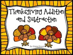 Thanksgiving Addition and Subtraction Turkeys! Fun for the whole month of November. Students solve problems and then color. Hang turkeys as classroom decoration.
