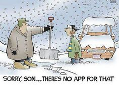 Just give Apple a little more time....I'm sure they'll figure out a way to App it. -actually there already is an app for that - just apply fingers to iphone and call snow removal company for that...lol.