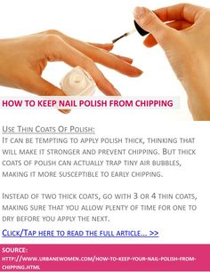 How to keep your nail polish from chipping - Use thin coats of polish - Click to read full article: http://www.urbanewomen.com/how-to-keep-your-nail-polish-from-chipping.html