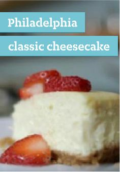PHILADELPHIA Classic Cheesecake -- This dessert recipe is the real deal--everything you imagine a cheesecake to be. Creamy. Rich. Delicious. And you made it.