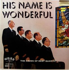His Name is Wonderful  — The Haven of Rest Quartet