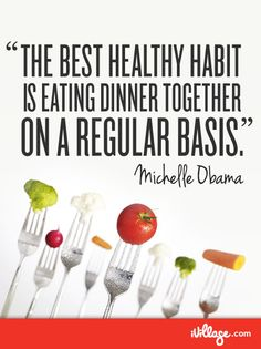 Eat together more. #healthyhabits    Get more healthy tips from Michelle Obama.