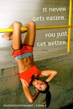 You just get better!