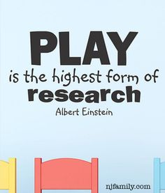 """""""Play is the highest form of research."""" ~albert einstein #quotes facebook.com/newjerseyfamily Follow @newjerseyfamily on Instagram"""