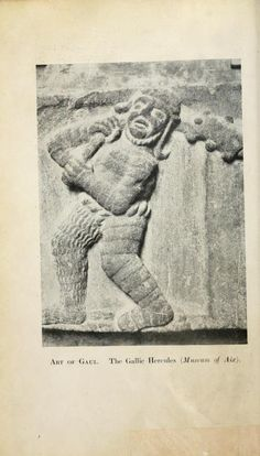 Art of Gaul. The Gallic Hercules (Museum of Aix). History of art ...  translated from the French by Walter Pach, illustrated from photographs selected by the author. Published 1921 by Harper & Brothers in New York, London .