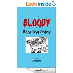 Amazon.com: The Bloody Book Bag Ordeal eBook: C. Maguire (BBA '93)