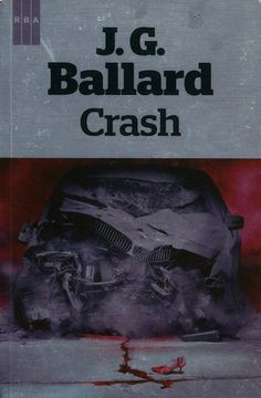 J.G. Ballard, Crash, Spanish translation published by RBA Libros, Barcelona, paperback, 2012. Illustration: Alejandro Colucci