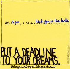 dream big, ball, deadlin, dreams, inspir quot, sticki note, forget, thing