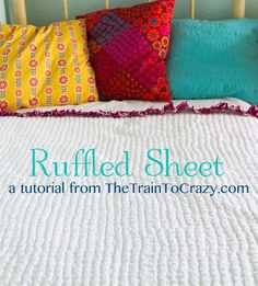 Ruffled Sheet Tutorial.  So quick and simple, but adds so much!