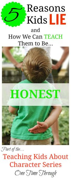5 Reasons Kids Lie: How to Teach them to be Honest- part of the Teaching Kids About Character alphabetic blogging series at One Time Through #honesty #kids #alphabetphoto #lying