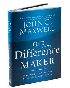 The Difference Maker: John Maxwell