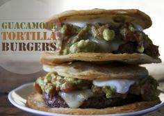 Guacamole Tortilla Burgers