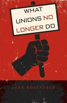 What unions no longer do - From wages to elections, labor unions once exerted tremendous clout in American life. Today, the only thing big about Big Labor is the scope of its problems. While many studies have explained the causes of this decline, What Unions No Longer Do shows the repercussions of labor's collapse, particularly in the battle against inequality.