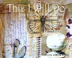 This I Will Do, five projects to inspire  roxanne evans stout  journal pages