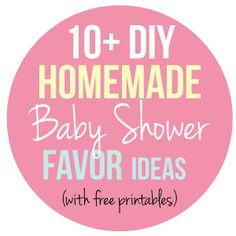 10+ Easy, DIY baby shower favor ideas that you can make from home! Free printable favor tags too!