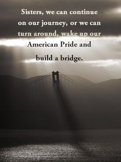 "Monday, November 4, 2013 - Americanism - American Pride, Director Jerri McBride - Wake up your American Pride - ""Sisters, we can continue on our journey, or we can turn around, wake up our American Pride and build a bridge."" Read the newest blog post on Americanism!"