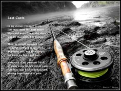 The art of fly fishing.  Fly fishing poem - Last Casts