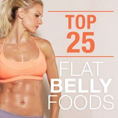 All the cardio and ab work in the world won't give you the flat belly you crave unless you also eat the right foods.  Check out these Top 25 Flat Belly Foods!  #flatbelly #foods #skinnyms #top25