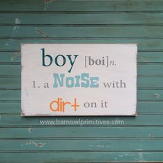Nursery Wall Art  Boy  A Noise with Dirt on by barnowlprimitives, $75.00